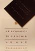 Le Acqueviti di Ceschia - Le Uve Ramandolo