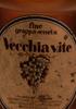 Vecchia Vite - Fine Grappa Veneta